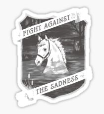 Fight against the sadness, Artax! Sticker
