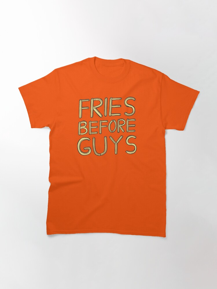 Alternate view of Fries Before Guys Classic T-Shirt