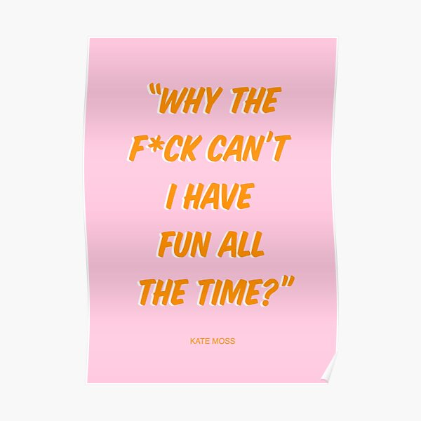 Kate Moss Quote Graphic | Pink & Orange Poster