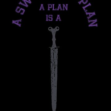 A Sword is a Plan by AStormofQuills