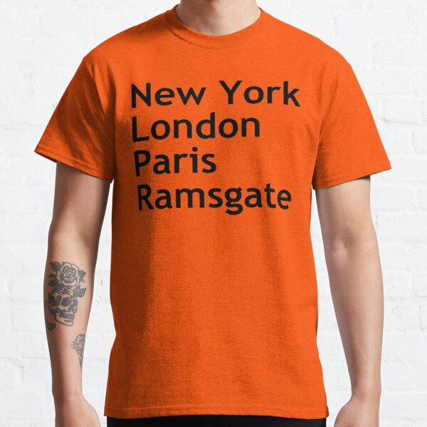 New York London Paris Ramsgate Classic T-Shirt