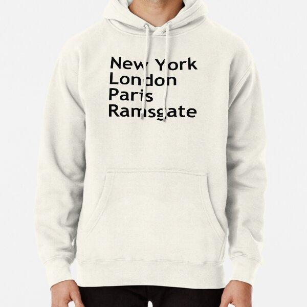 New York London Paris Ramsgate Pullover Hoodie