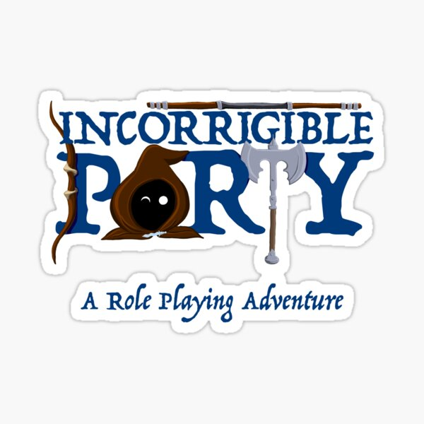 The Incorrigible Party - A Role Playing Adventure Sticker
