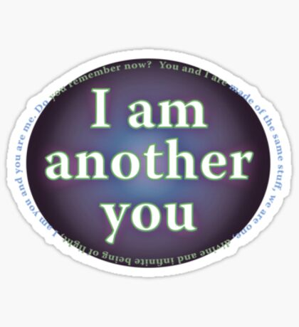 I am another you Small Sticker