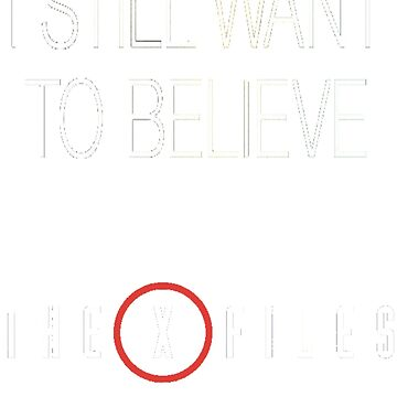 X-Files Still Want To Believe 2015 by squidhunterwa