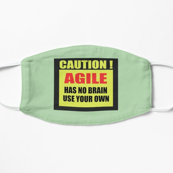 Agile has no brain use your own Mask