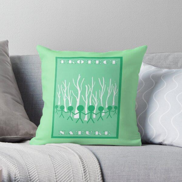 Protect Nature- Green (Environmentalism) Throw Pillow