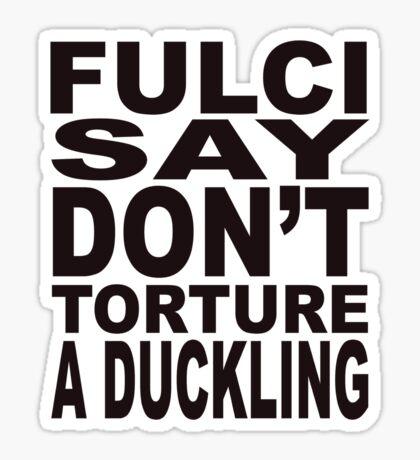 Fulci Say... Sticker