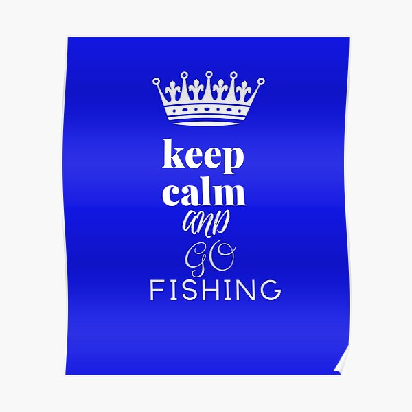 Keep Calm And Go Fishing New Funny T-shirt Birthday Present Gift