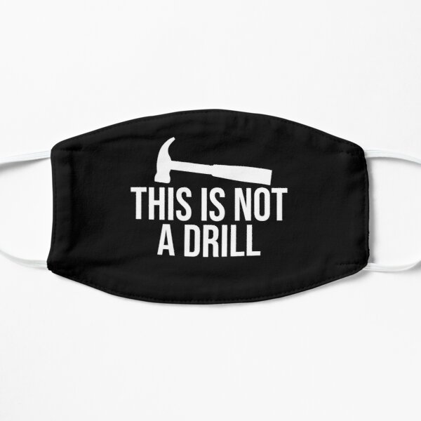 Funny T Shirt   This Is Not A Drill Adult Humor Graphic Novelty Sarcastic Tee Mask