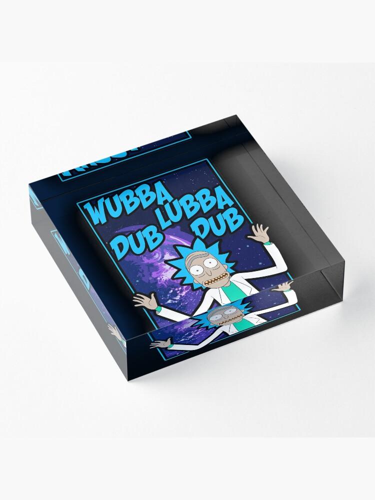 Alternate view of Rick Sanchez Wubba Lubba Dub Dub Quote Acrylic Block