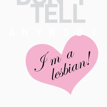 dont tell anybody, i m a lesbian by kaipanou