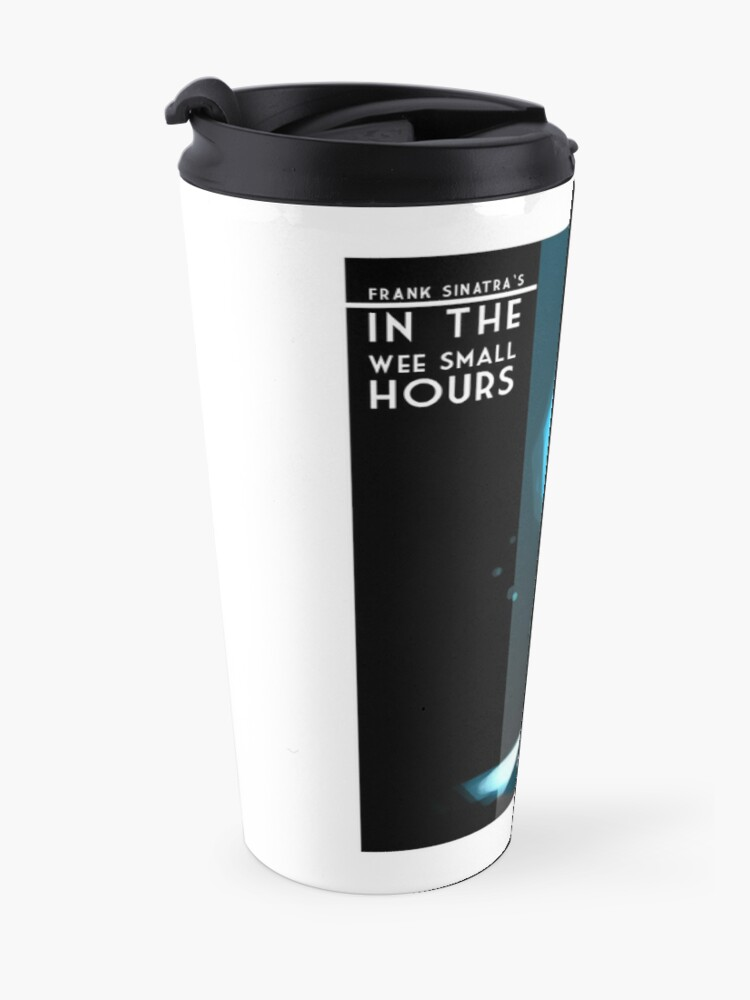 Alternate view of Frank Sinatra - In The Wee Small Hours. Travel Mug