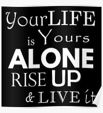 """""""Your Life is Yours Alone"""" quote white Poster"""