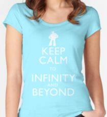 """KEEP CALM TO INFINITY AND BEYOND"" Women's Fitted Scoop T-Shirt"