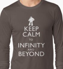 """""""KEEP CALM TO INFINITY AND BEYOND"""" Long Sleeve T-Shirt"""