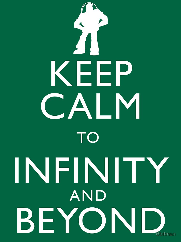 "TShirtGifter presents: ""KEEP CALM TO INFINITY AND BEYOND"" 