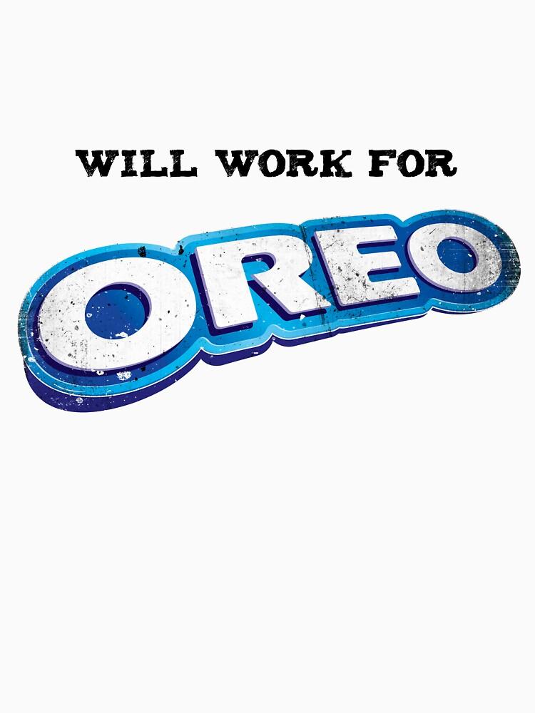 Will work for Oreo | Unisex T-Shirt