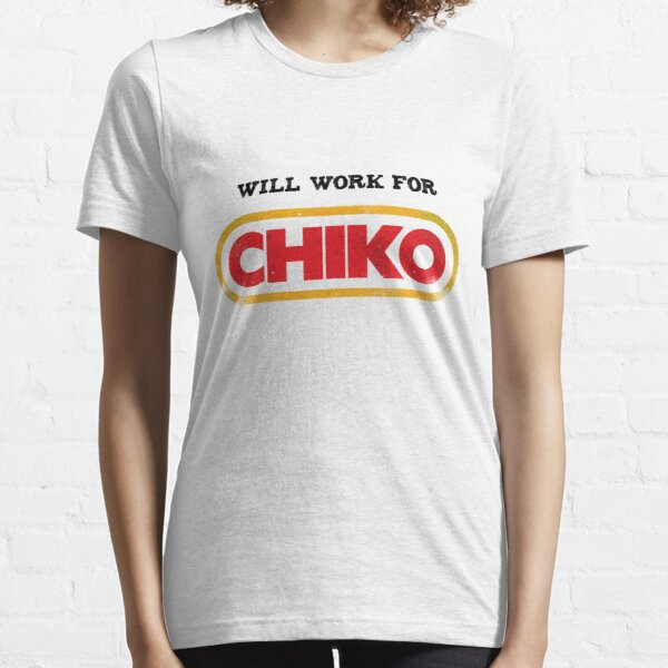 Will work for CHIKO Essential T-Shirt