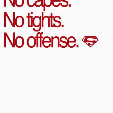 No Capes. No Tights. No offense. by skylofts
