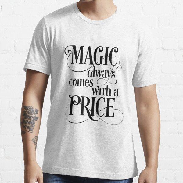 La magie a toujours un prix T-shirt essentiel