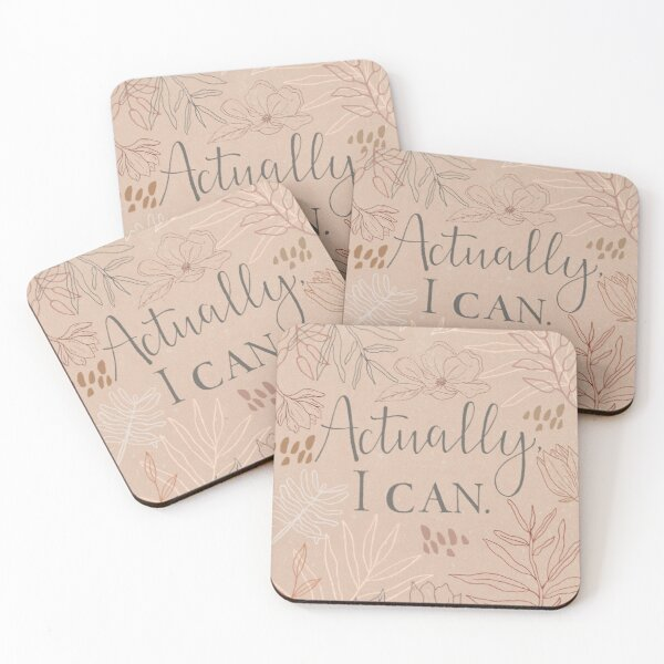 Actually, I Can Coasters (Set of 4)