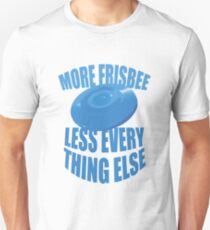 More Frisbee Less Everything Else #1 T-Shirt