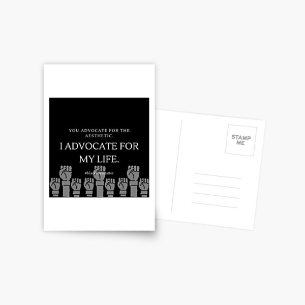 YOU ADVOCATE FOR THE AESTHETIC.  Postcard