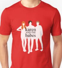 Karen and the Babes Unisex T-Shirt