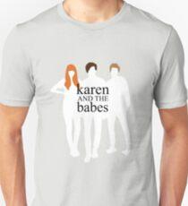 Karen and the Babes T-Shirt