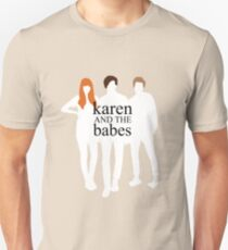 Karen and the Babes Unisex T-Shirt
