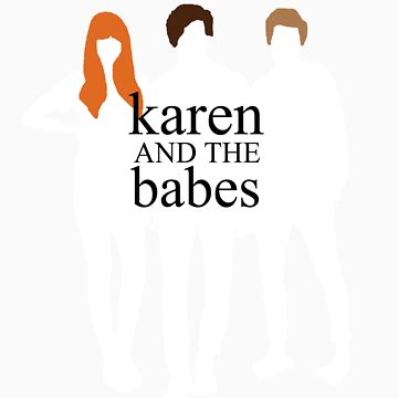 Karen and the Babes by eclecticjustice