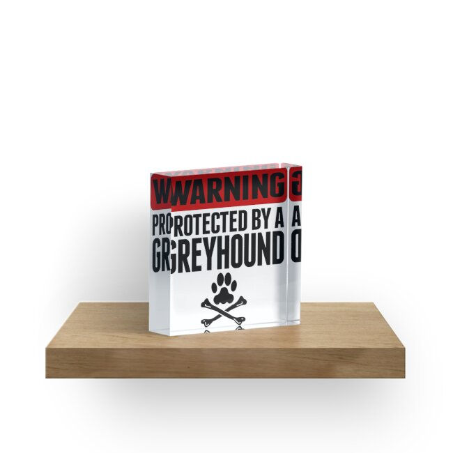 Warning Protected By A Greyhound by ReallyAwesome