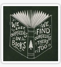 We lose ourselves in books Sticker