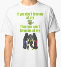 Zygarde - If you don't love me at my Core Classic T-Shirt