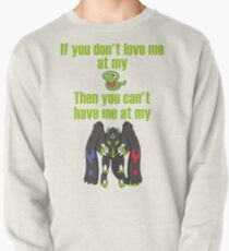Zygarde - If you don't love me at my Core Pullover Sweatshirt