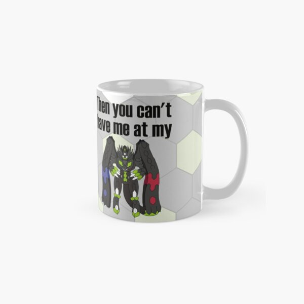 Zygarde - If you don't love me at my Core Classic Mug