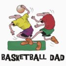 Funny Basketball Dad by FamilyT-Shirts