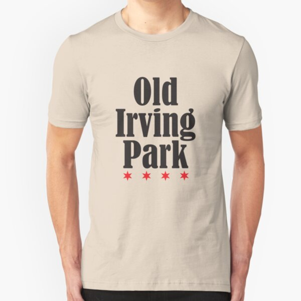 Old Irving Park Neighborhood Tee Slim Fit T-Shirt