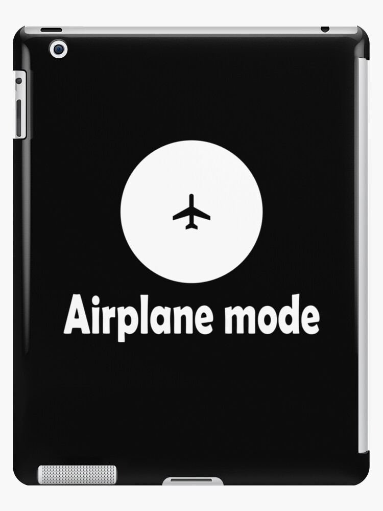Airplane Mode With Icon In White Airplane Mode Travel Aviation Mode Wifi Mode Http Workshop5 Redbubble Com Ipad Case Skin By Workshop5 Redbubble