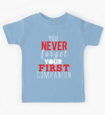 You Never Forget Your First Companion. Kids Tee