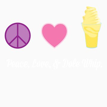 Peace, Love, and Dole Whip by joeymcelroy