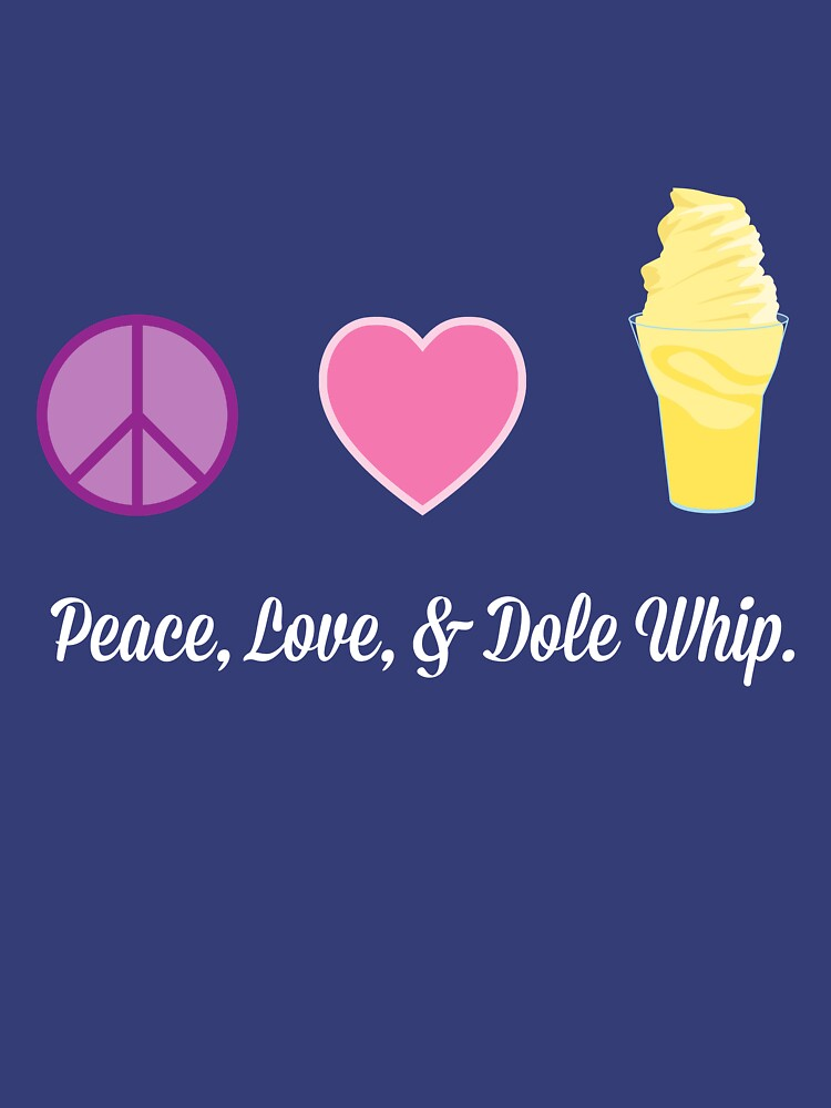 Peace, Love, and Dole Whip | Unisex T-Shirt
