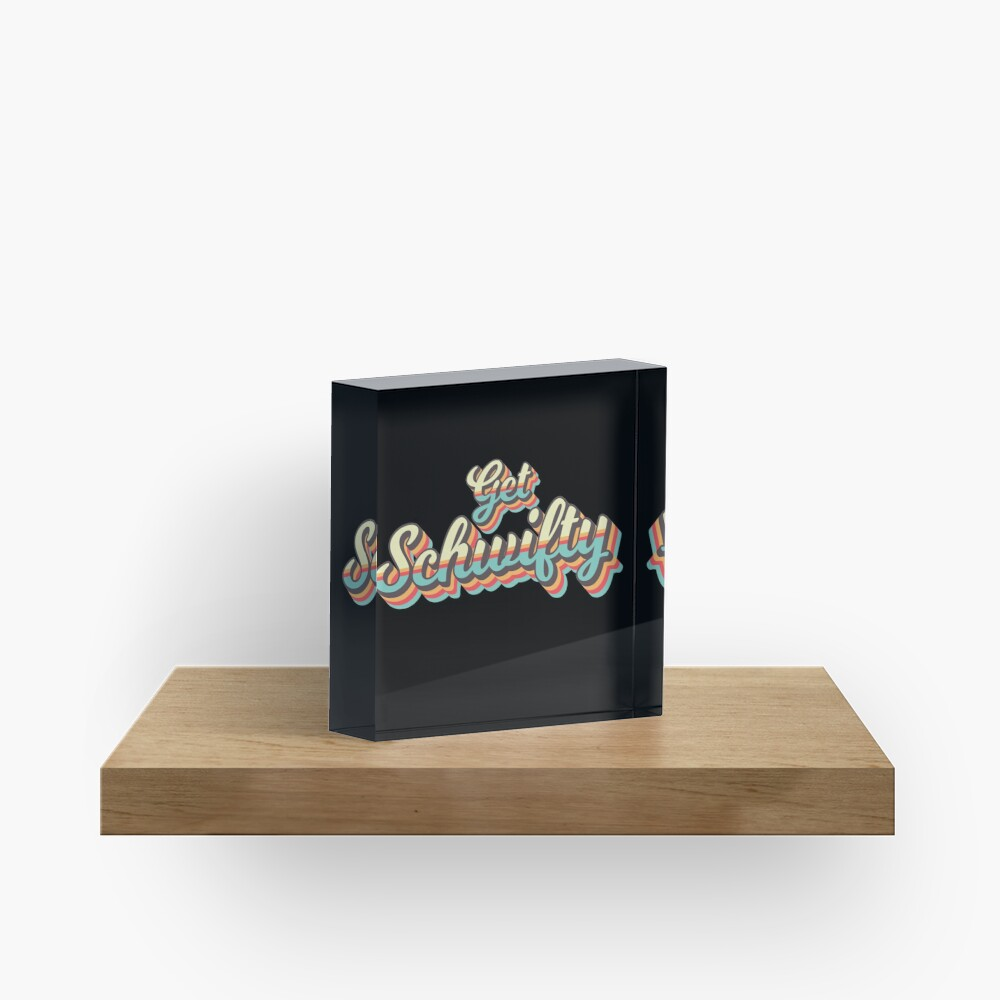 Get Schwifty from Rick and Morty ™ Retro 70s Letters Acrylic Block