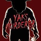 Yaks Murderer by Darren Stein