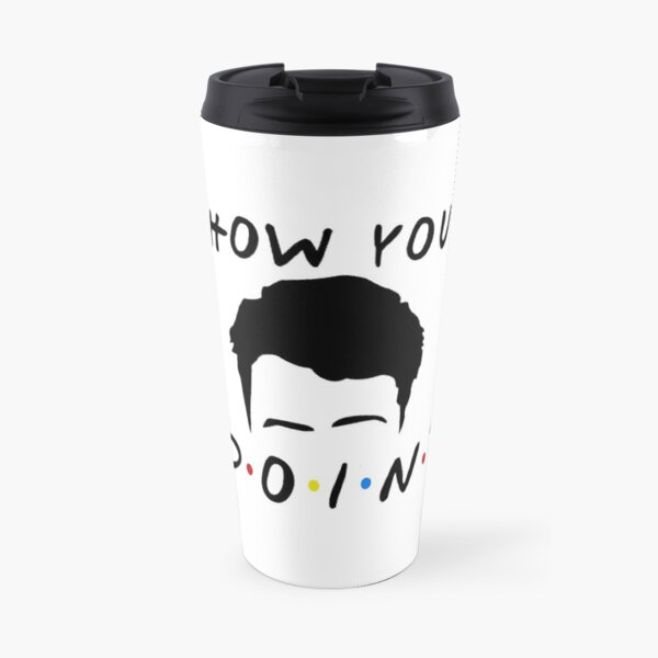 How You Doin? Travel Mug