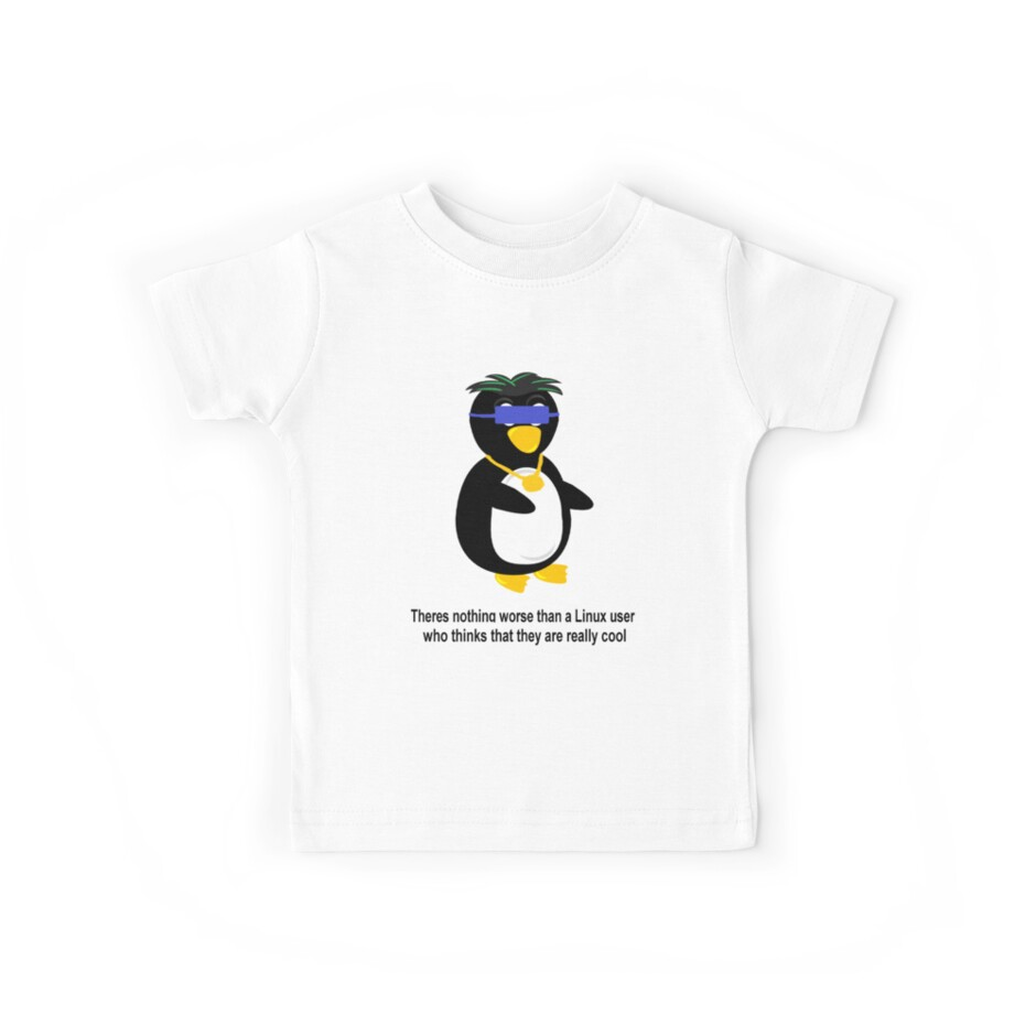 Nothing is worse than a Linux user who thinks they are cool by sickgut