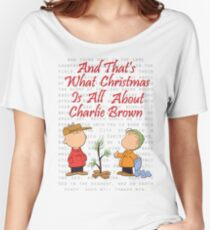 And That's What Christmas Is All About Charlie Brown Women's Relaxed Fit T-Shirt