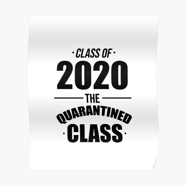 Class of 2020 The Quarantined Class-Black Poster
