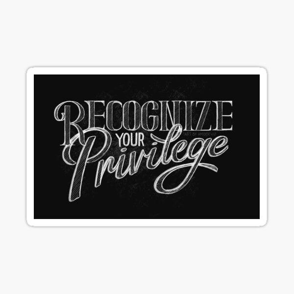 Recognize Your Privilege Quote  Sticker